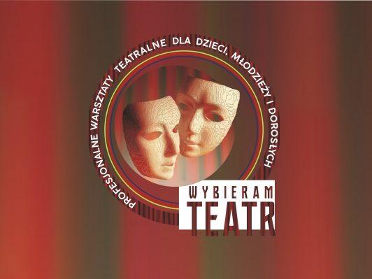 Wybieram teatr - Spotkanie Integracyjne 2019
