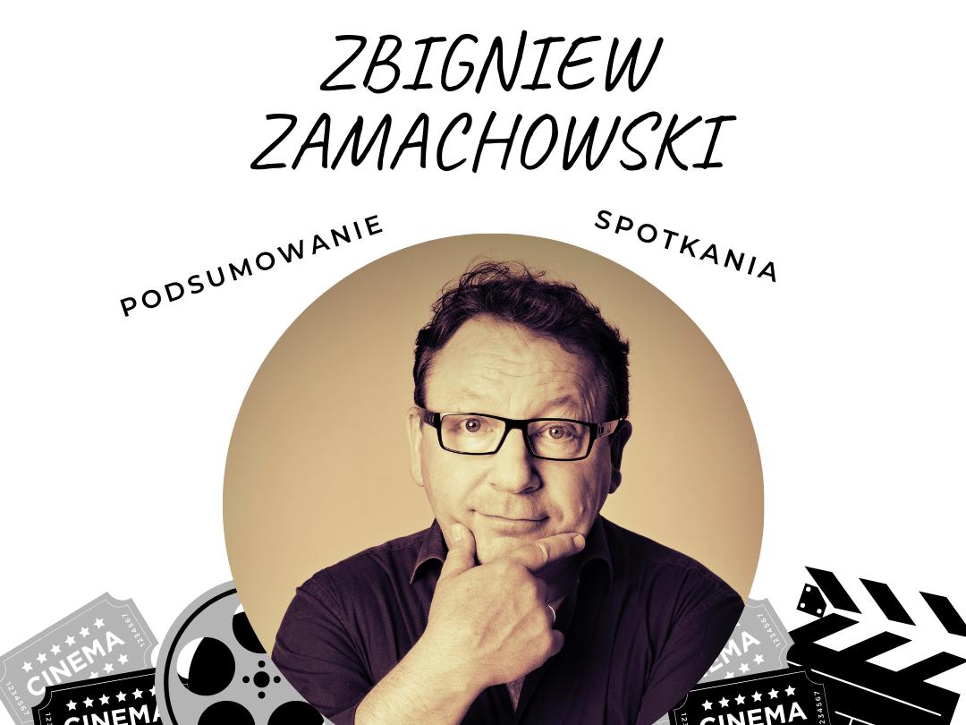 Zbigniew Zamachowski-podsumowanie spotkania